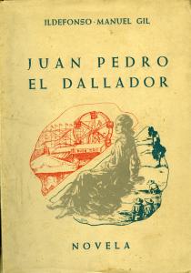 """""""Juan Pedro el Dallador"""", novela de aventuras de Ildefonso-Manuel Gil"""