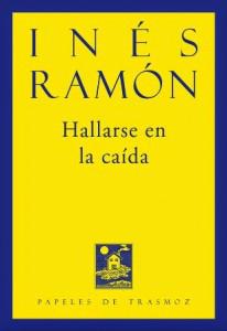 Sobre Hallarse en la caída. Inés Ramón. Olifante. 2014