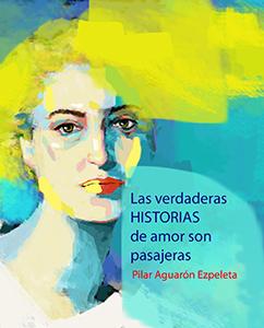 Las verdaderas historias de amor son pasajeras (Pilar Aguarón en la mejor tradición del realismo histórico español)